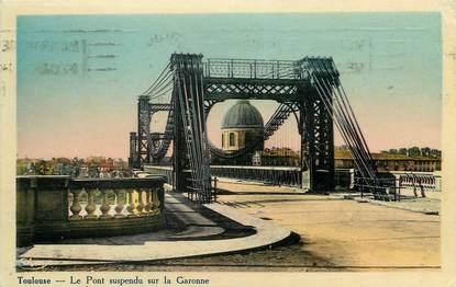 """/ CPA FRANCE 31 """"Toulouse, le pont suspendu sur la Garonne"""" / FLAMME"""