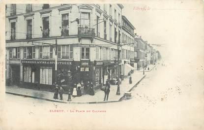 """/ CPA FRANCE 76 """"Elbeuf, la place du Calvaire"""""""