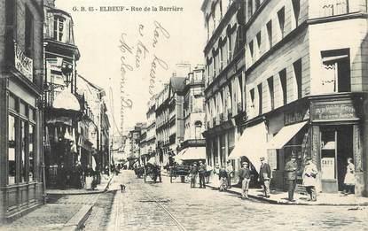 "/ CPA FRANCE 76 ""Elbeuf, rue de la  barrière"""
