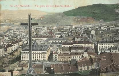 """CPA FRANCE 42 """"Saint Etienne, vue prise de la colline sainte barbe"""""""