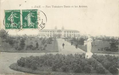"""/ CPA FRANCE 40 """"Dax, parc Théodore Denis et les Arènes"""""""