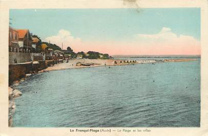 """/ CPA FRANCE 11 """"La Franqui Plage, la plage et les villas"""""""