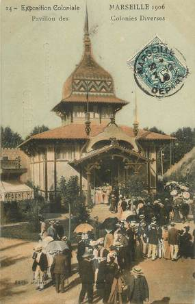 "/ CPA FRANCE 13 ""Marseille 1906, exposition coloniale, pavillon Diverses"""