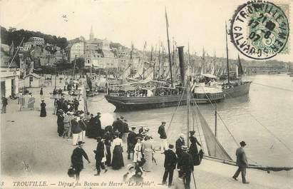 """/ CPA FRANCE 14 """"Trouville, départ du bateau du Havre Le Rapide"""""""