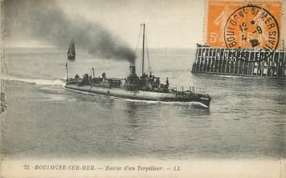 """/ CPA FRANCE 62 """"Boulogne sur Mer, entrée d'un torpilleur"""""""