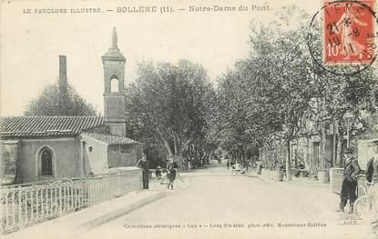 "/ CPA FRANCE 84 ""Bollène, Notre Dame du Pont"""