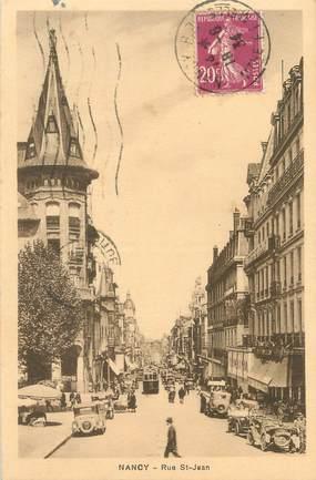 """/ CPA FRANCE 54 """"Nancy, rue de Saint Jean"""""""