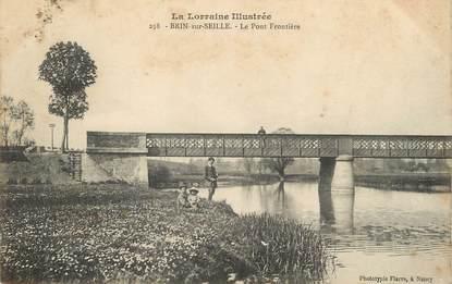 """/ CPA FRANCE 54 """"Brin sur Seille, le pont Frontière"""""""