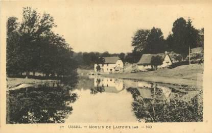 """/ CPA FRANCE 19 """"Ussel, moulin de Lastouillas"""""""