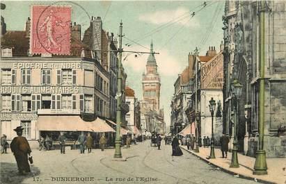 "CPA FRANCE 59 ""Dunkerque, la rue de l'Eglise"""