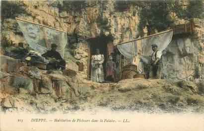 """CPA FRANCE 76 """"Dieppe, habitation de pêcheurs"""""""