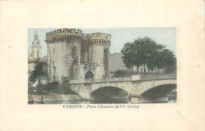 "CPA FRANCE 55 ""Verdun, Porte Chaussée XVI ème siècle"""