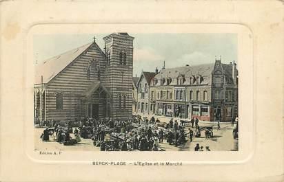"""CPA FRANCE 62 """"Berck Plage, L'Eglise et le marché"""""""