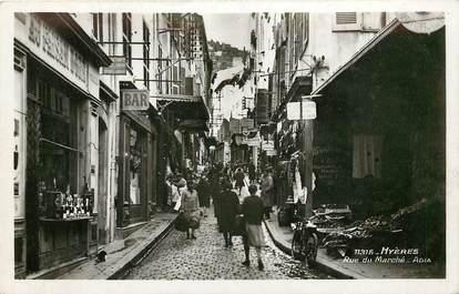 """CPSM FRANCE 83 """"Hyères, Rue du Marché"""""""