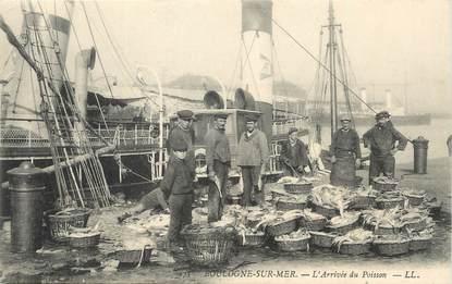 """/ CPA FRANCE 62 """"Boulogne sur Mer, l'arrivée du poisson"""""""