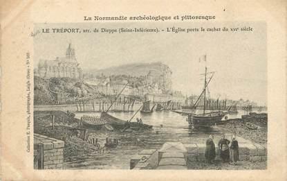 """/ CPA FRANCE 76 """"Le Tréport, arr de Dieppe"""""""