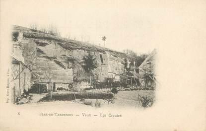 """/ CPA FRANCE 02 """"Fere en Tardenois, Vaux, les creutes"""""""
