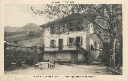 """/ CPA FRANCE 73 """"Challes les Eaux, l'ermitage, pension de famille"""""""