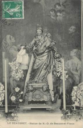 """/ CPA FRANCE 83 """"Le Beausset, statue de Notre Dame de Beauss et Vieux"""""""