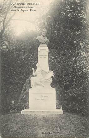 "/ CPA FRANCE 17 ""Rochefort sur Mer"" / MONUMENT GRIMAUX"