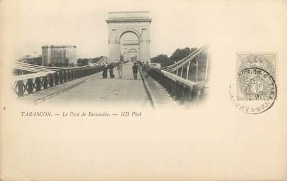"""/ CPA FRANCE 13 """"Tarascon, le pont de Beaucaire"""""""