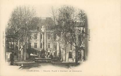"/ CPA FRANCE 13 ""Charleval, grande place et château de Charleval"""