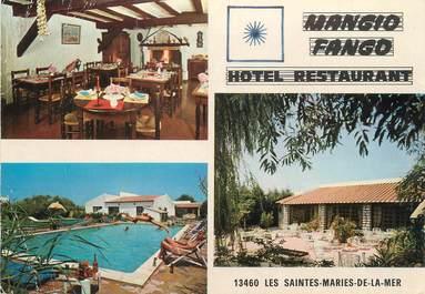 "/ CPSM FRANCE 13 ""Saintes Maries de la Mer, hôtel restaurant Mangio Fango"""