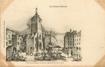 """/ CPA FRANCE 54 """" Le Vieux Nancy, l'ancienne église Saint Epvre""""  / PRECURSEUR, avant 1900"""""""