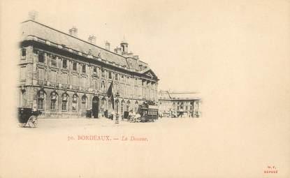 """/ CPA FRANCE 33 """"Bordeaux, la Douane"""" / PRECURSEUR, avant 1900"""