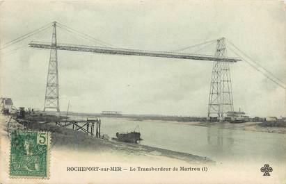 """CPA FRANCE 17 """"Rochefort sur Mer, le pont transbordeur de Martrou"""""""