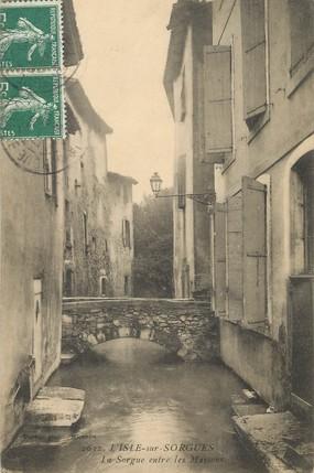 """/ CPA FRANCE 84 """"L'Isle Sur Sorgue, la Sorgue entre les maisons"""""""