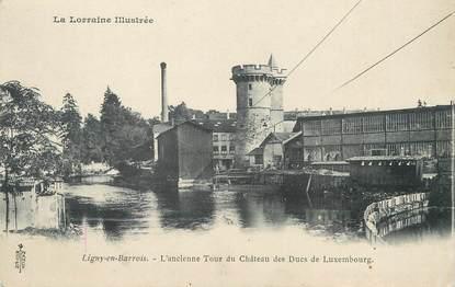 """/ CPA FRANCE 55 """"Ligny en Barrois, l'ancienne tour du château des Ducs de Luxembourg"""""""