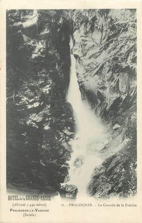 "/ CPA FRANCE 73 ""Pralognan, la cascade de la fraîche"""