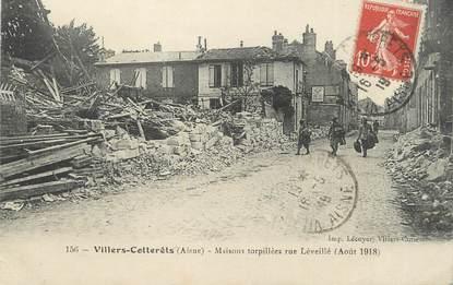 """/ CPA FRANCE 02 """"Villers Cotterets, maisons torpillées rue Léveilié"""""""