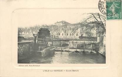 """CPA FRANCE 84 """"L'Isle sur Sorgue, école Benoit"""""""