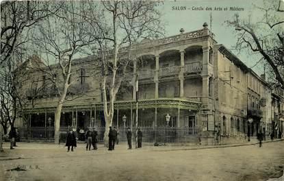 """CPA FRANCE 13 """"Salon, cercle des Arts et Métiers"""""""