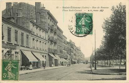 """CPA FRANCE 42 """"Saint Etienne, rue de Roanne, Place Sadi Carnot"""""""