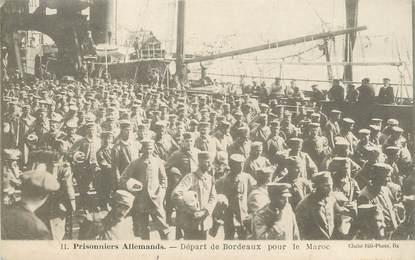 """CPA FRANCE 33 """"Départ de Bordeaux pour le Maroc, prisonniers allemands"""""""
