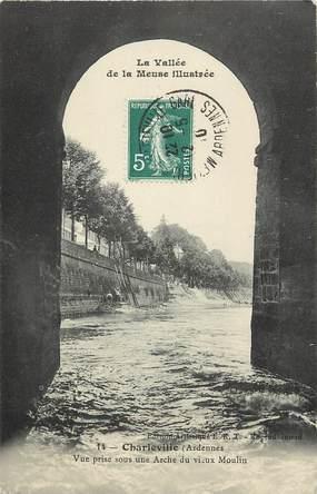 """CPA FRANCE 08 """"Charleville, vue prise sous une arche du vieux moulin"""""""