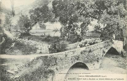 """/ CPA FRANCE 46 """"Rocamadour, ancien pont sur l'Alzou"""""""