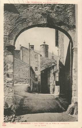 """/ CPA FRANCE 09 """"Tarascon, une porte de la vieille enceinte et la tour"""""""