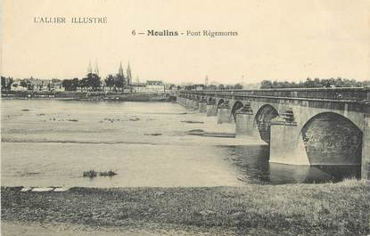 "/ CPA FRANCE 03 ""Moulins, pont Régemortes"""