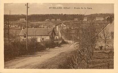 """CPA FRANCE 03  """"Saint Hilaire, rte de la Gare"""""""