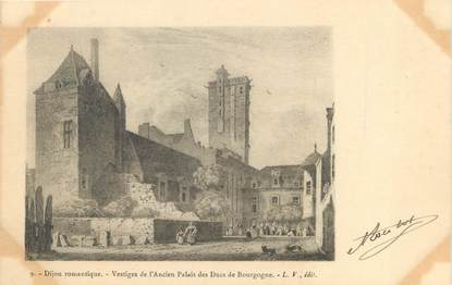 """/ CPA FRANCE 21 """"Dijon romantique, vestiges de l'ancien Palais des Ducs de Bourgogne"""""""