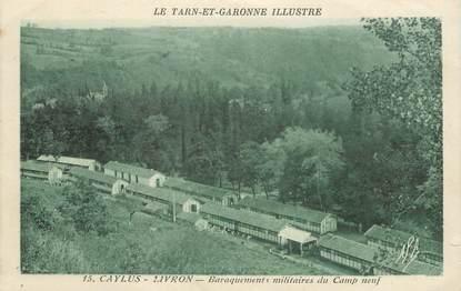 """/ CPA FRANCE 82 """"Caylus Livron, baraquements militaires du camp neuf"""""""
