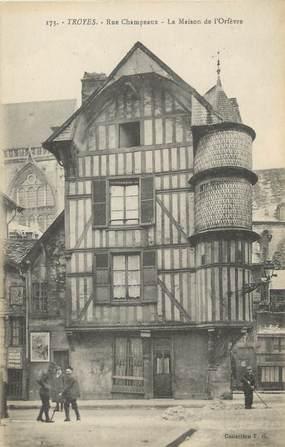 """/ CPA FRANCE 10 """"Troyes, rue Champeaux, la maison de l'Orfèvre"""""""