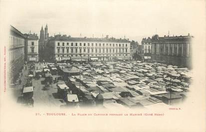 """CPA FRANCE 31 """"Toulouse, la place du capitole pendant le marché"""""""