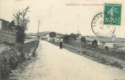 """/ CPA FRANCE 69 """"Chiroubles, route de Villé Morgon"""""""