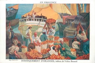 """CPA FRANCE 13 """"Débarquement d'Oranges, tableau de Valère Bernard"""""""
