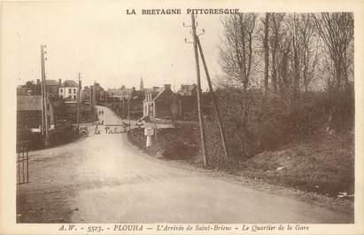 """CPA FRANCE 22 """"Plouha, l'arrivée à Saint Brieuc, le quartier de la gare"""""""